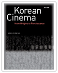 Korean Cinema : from Origins to Renaissance