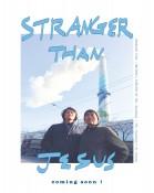 Stranger than Jesus