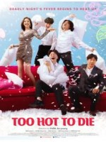 Too Hot to Die