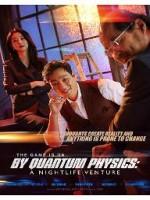 By Quantum Physics: A Nightlife Venture