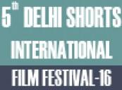 Entries Open: 5th Delhi Shorts International Film Festival-2016