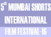 Entries Open: 5th Mumbai Shorts International Film Festival-2016, India