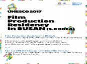 Busan Independent Film Association Joins UNESCO 2017 Film Production Residency in Busan