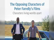 The Opposing Characters of Peter Farrelly's Films