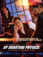 By Quantum Physics: A Nightlife Venture